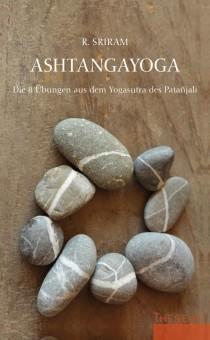 Ashtangayoga: Die 8 Übungen aus dem Yogasutra des Patañjali