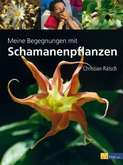 Schamanenpflanzen von Christian Rätsch