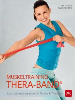 Muskeltraining Thera-Band® von U. Geiger, C. Schmid
