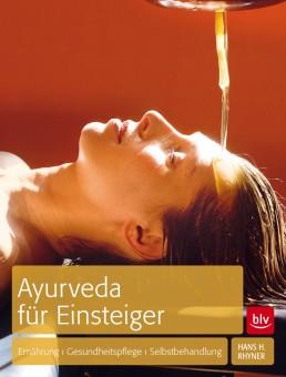 Ayurveda für Einsteiger von Hans H. Rhyner