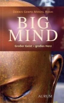 Big Mind: Großer Geist von Dennis Genpo Roshi Merzel