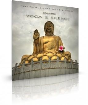 Yoga & Silence von Bhavana (CD)