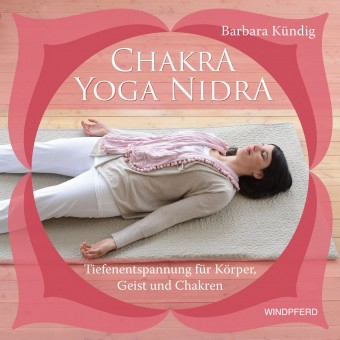 Chakra Yoga Nidra von Barbara Kündig