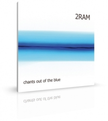Chants out of the blue von 2RAM (CD)