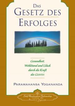 Das Gesetz des Erfolges von Paramahansa Yogananda