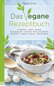 Das vegane Rezeptbuch von Cherie Soria