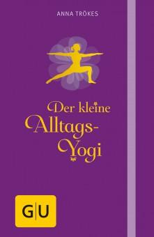 Der kleine Alltags-Yogi von Anna Trökes