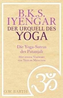 Der Urquell des Yoga von B.K.S. Iyengar