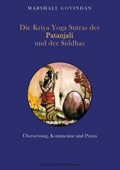 Die Kriya-Yoga Sutras d. Patanjali u. d. Siddhas von Marshall Govindan
