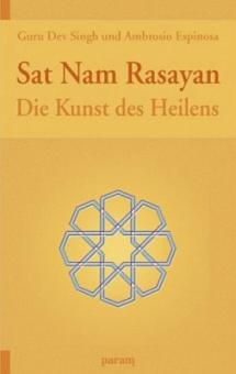 Sat Nam Rasayan, die Kunst des Heilens von Guru Dev Singh, Ambrosio Espinosa