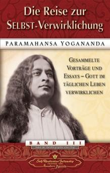 Die Reise zur Selbst-Verwirklichung von Paramahansa Yogananda