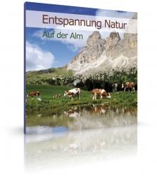 Entspannung Natur - Auf der Alm von Ample (CD)