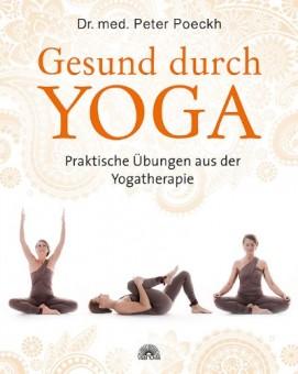 Gesund durch Yoga von Dr. med. Peter Poeckh
