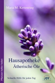 Hausapotheke Ätherische Öle von Maria Kettenring
