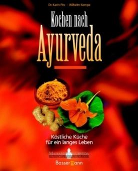 Kochen nach Ayurveda von Dr. Karin Pirc, Willhelm Kempe