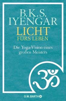 Licht fürs Leben von B.K.S. Iyengar