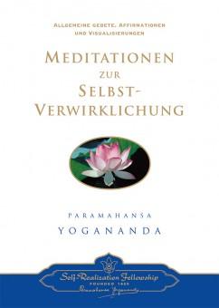 Meditationen zur Selbstverwirklichung von Paramahansa Yogananda
