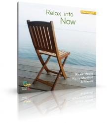 Relax into Now von Rickie Moore & Henry Marshall (CD)