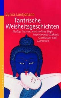 Tantrische Weisheitsgeschichten von Sylvia Luetjohann