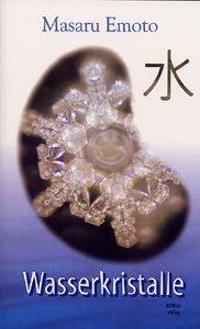 Wasserkristalle von Masaru Emoto