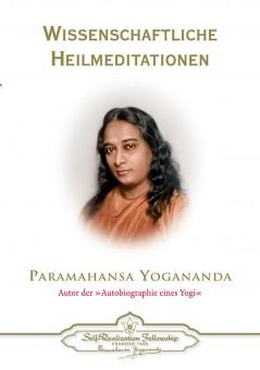 Wissenschaftliche Heilmeditationen von Paramahansa Yogananda