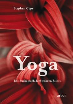 Yoga, die Suche nach dem wahren Selbst von Stephen Cope