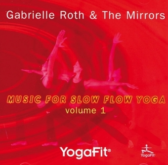 Music for slow flow Yoga Vol I von Gabrielle Roth & The Mirrors (CD)