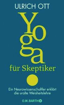 Yoga für Skeptiker von Ulrich Ott