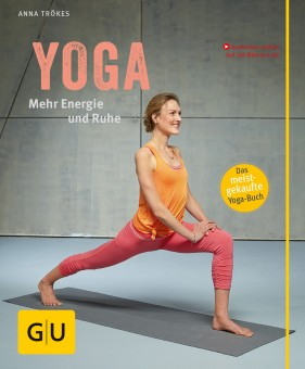 Yoga - Mehr Energie u. Ruhe von Anna Trökes