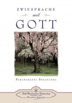 Zwiesprache mit Gott von Paramahansa Yogananda