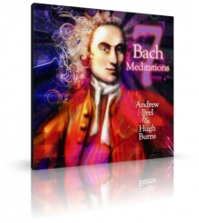 7 Bach Meditations von Andrew Brel &Hugh Burns (CD)