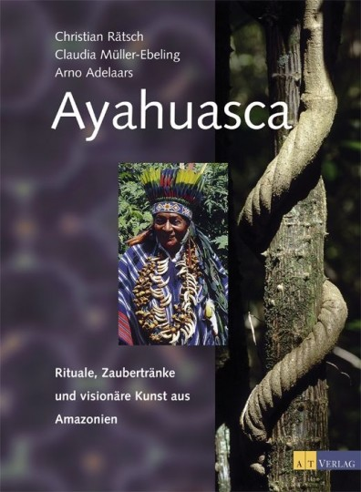 Ayahuasca von Rätsch/Müller-Ebeling/Adelaars