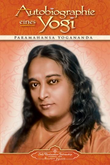 Autobiographie eines Yogi von Paramahansa Yogananda