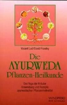 Die Ayurveda Pflanzen-Heilkunde von David Frawley/Vasant Lad