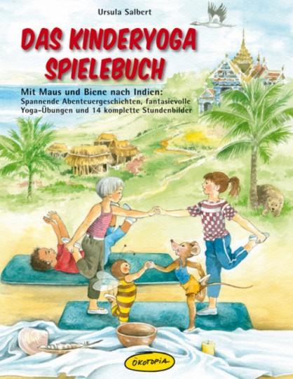 Das Kinderyoga Spielebuch von Ursula Salbert