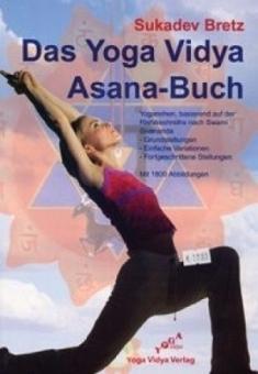 Das Yoga Vidya Asana-Buch von Sukadev Bretz