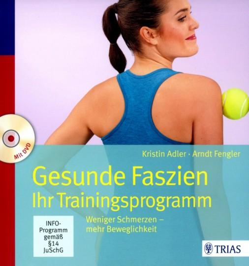 Gesunde Faszien - Ihr Trainingsprogramm von Kristin Adler, Arndt Fengler