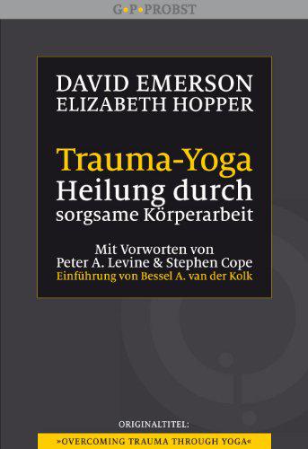 Trauma Yoga von D. Emerson & E. Hopper