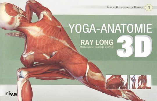 Yoga Anatomie 3D, Band 1 von Ray Long