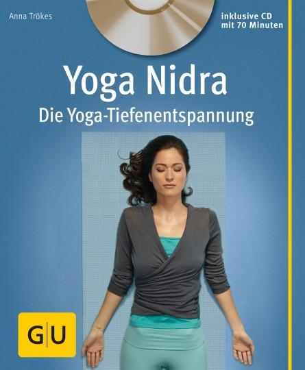 Yoga Nidra: Die Yoga-Tiefenentspannung von Anna Trökes