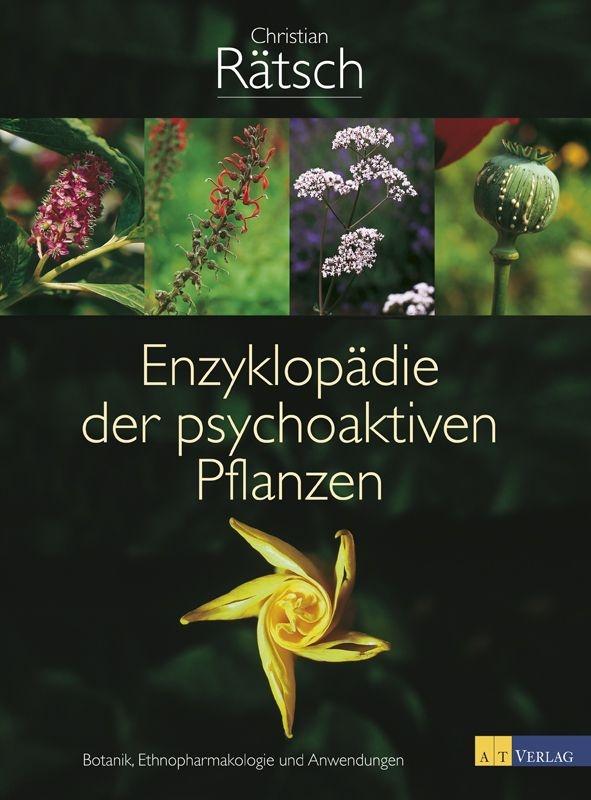 Enzyklopädie der psychoaktiven Pflanzen von Christian Rätsch