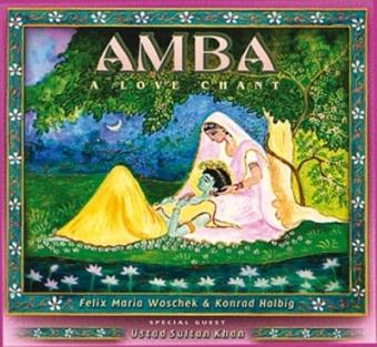 Amba - A Love Chant von F.M. Woschek &  K. Halbig (CD)