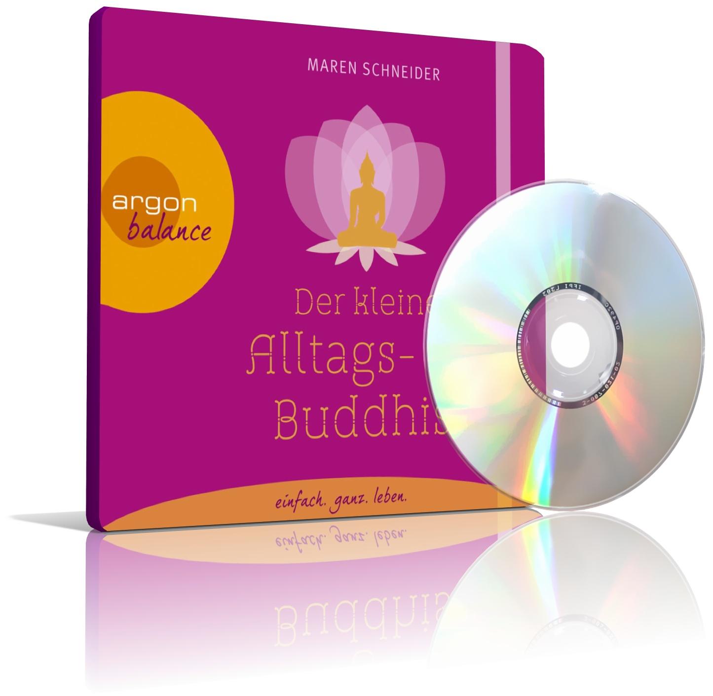 Der kleine Alltags Buddhist von Maren Schneider (CD)