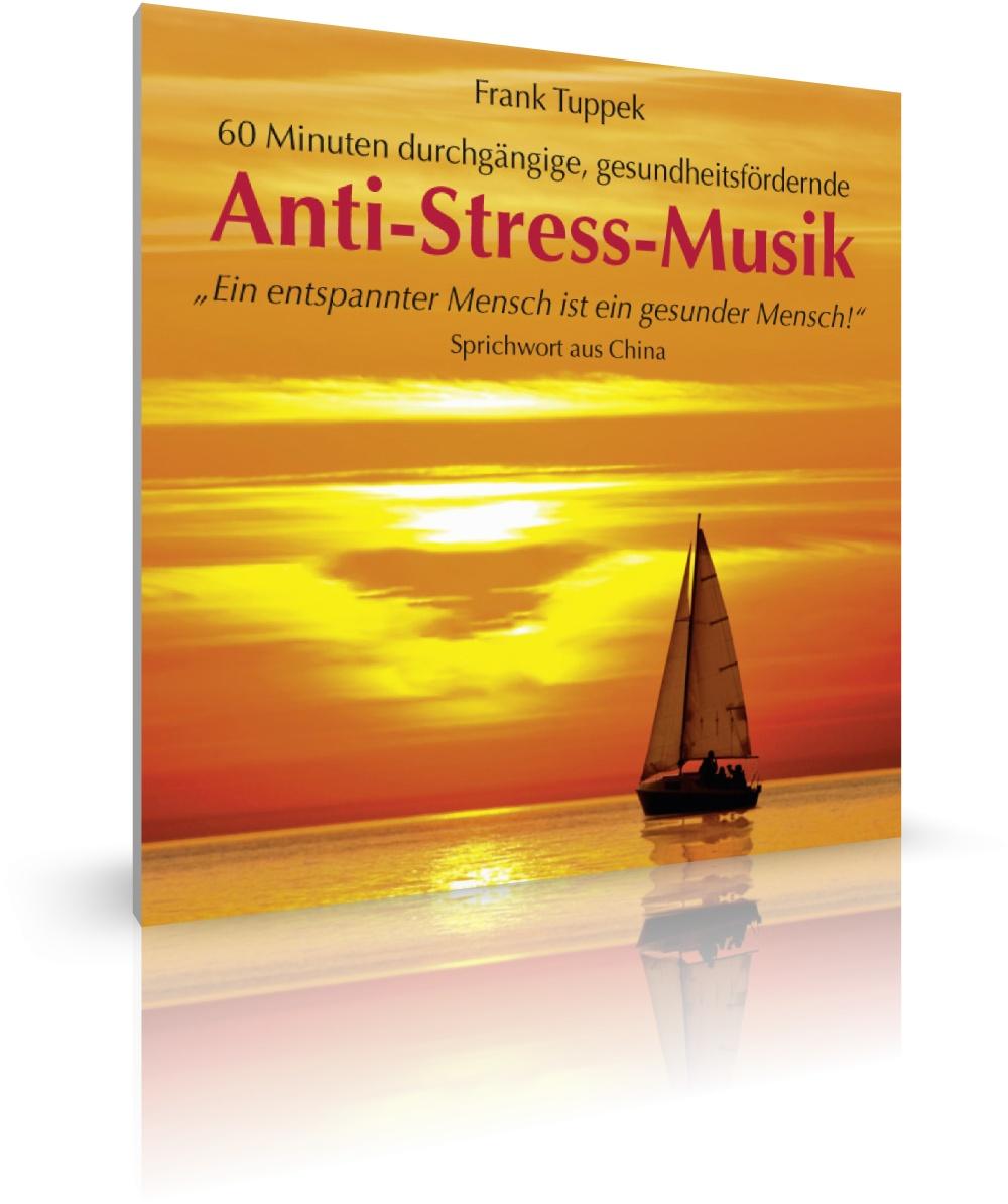 Melodiöse Anti-Stress-Musik von Frank Tuppek (CD)