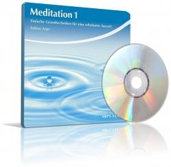 Meditation 1 Grundtechniken von Tobias Arps