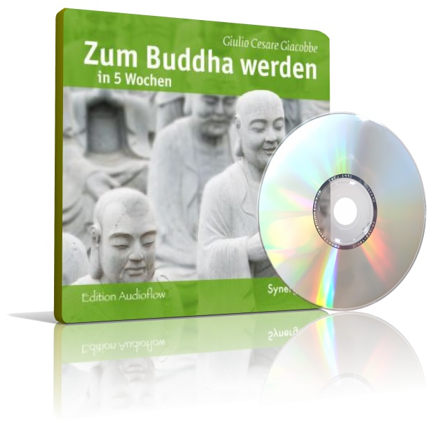 Zum Buddha werden in 5 Wochen von Giulio Cesare Giacobbe (CD)