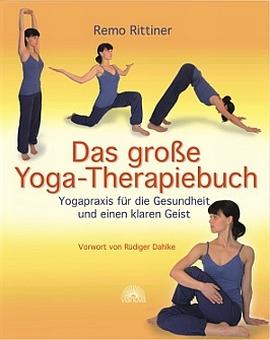 Das große Yoga-Therapie Buch von Remo Rittiner
