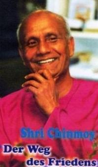 Der Weg des Friedens von Shri Chinmoy (Video)