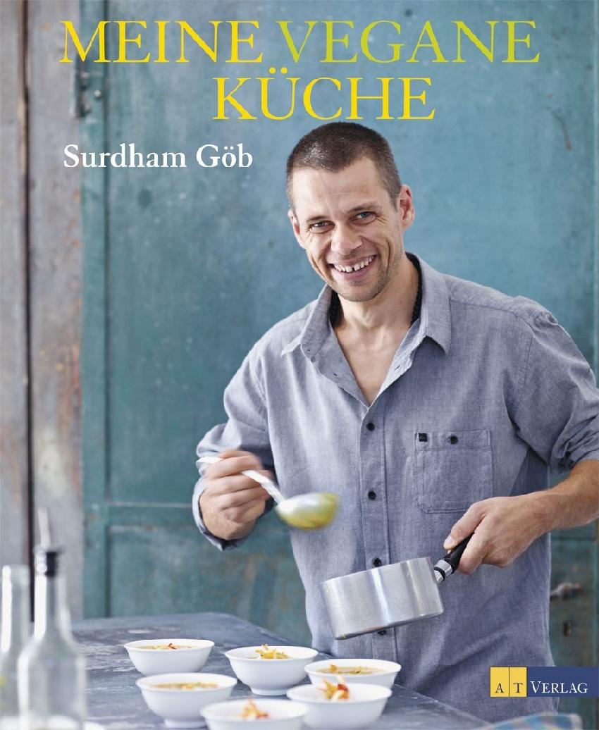 Meine vegane Küche von Surdham Göb