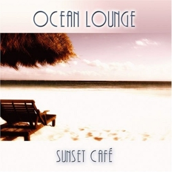 Sunset Cafe - Ocean Lounge (CD)